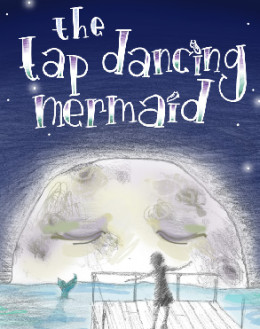 The Tap Dancing Mermaid
